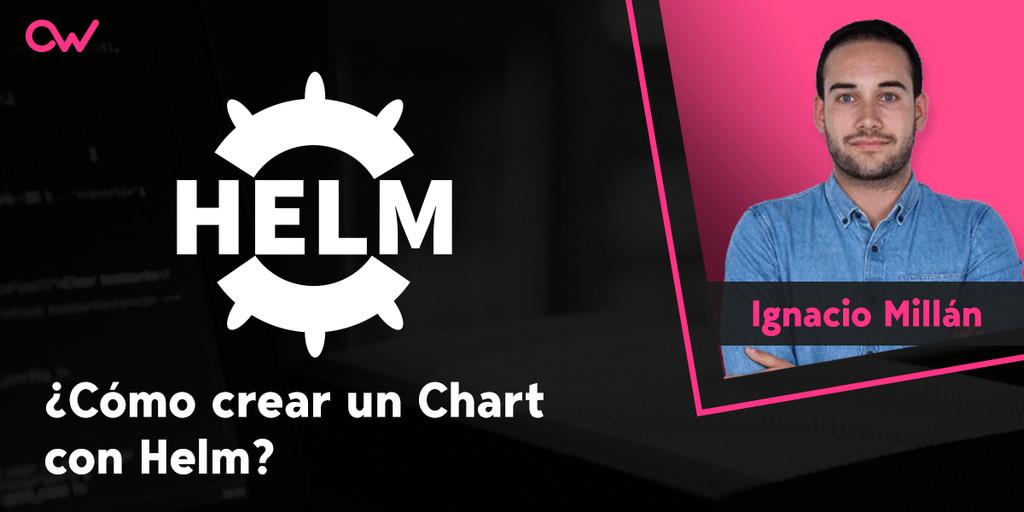Cómo crear un Chart con Helm