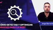 Cómo detectar y optimizar imágenes para la Web