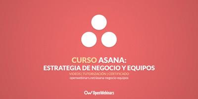 Curso de Asana: Maneja la estrategia de negocio y gestión de equipos desde un mismo lugar