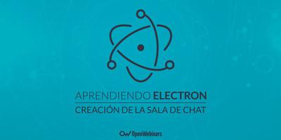Tutorial de Electron: Creación de la sala de chat