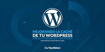Mejorando la caché de tu WordPress