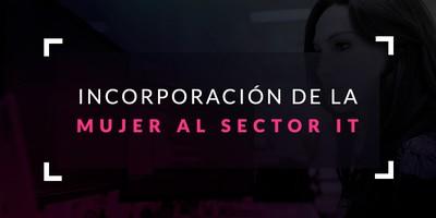 La incorporación de la mujer al sector IT