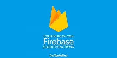 Construir API con Firebase Cloud functions