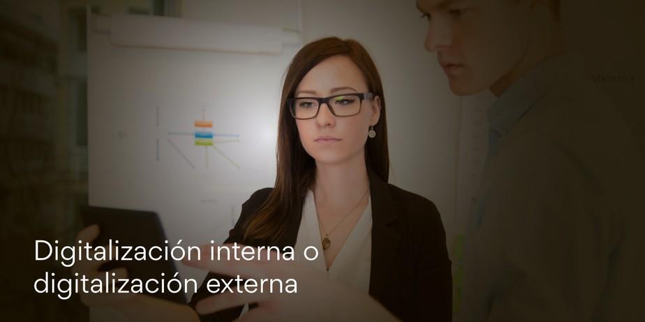 Digitalización interna o digitalización externa