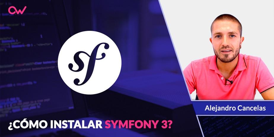 Cómo instalar Symfony 3