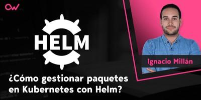 Cómo gestionar paquetes en Kubernetes con Helm