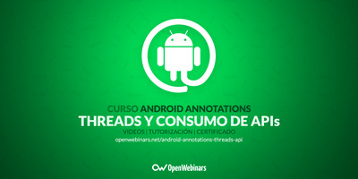 Curso de Android Annotations: Threads y consumo de APIs