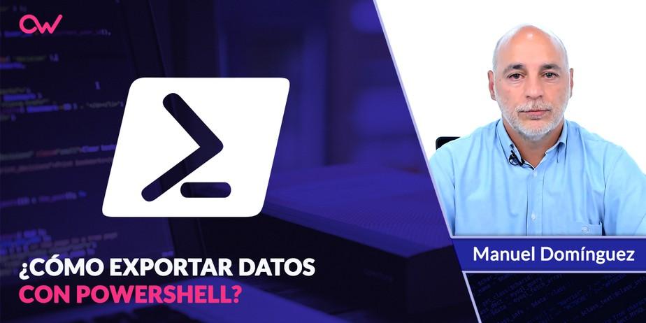 Cómo exportar datos con PowerShell