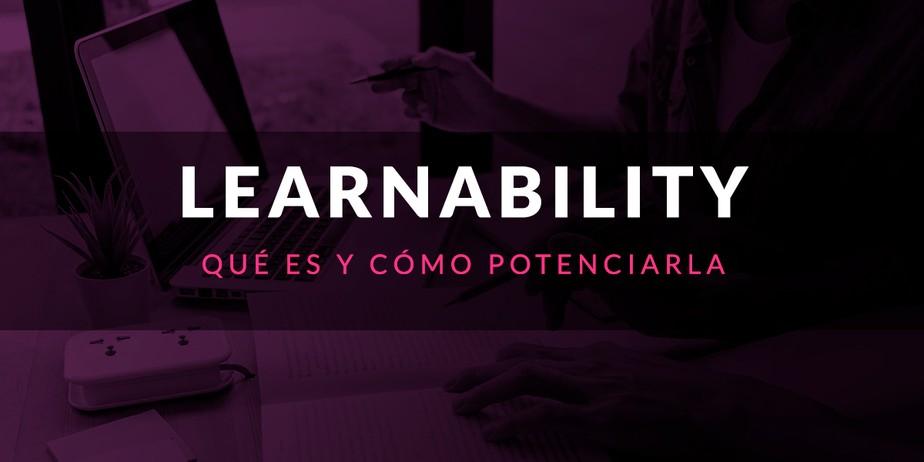 Learnability: Qué es y cómo potenciarla