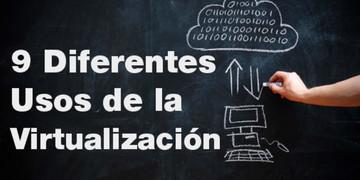 diferentes-usos-de-la-virtualizacion-parte-1