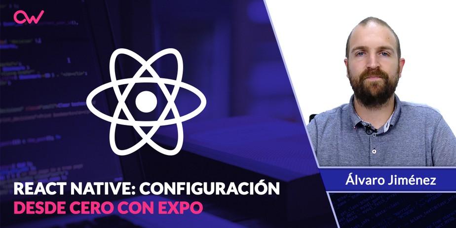 Cómo configurar React Native desde cero con Expo