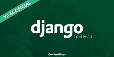Django 2.0 Alpha 1 ya es oficial