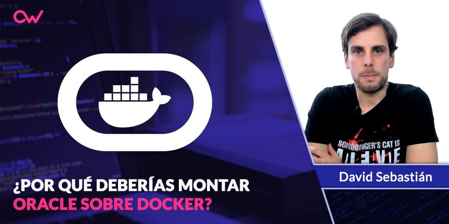 Por qué Oracle sobre Docker