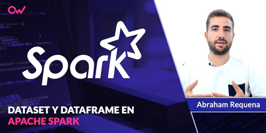 Datasets y DataFrames en Apache Spark