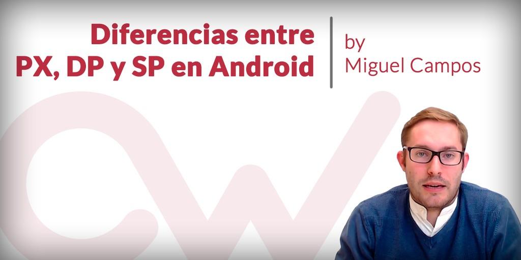 Diferencias entre PX, DP y SP en Android