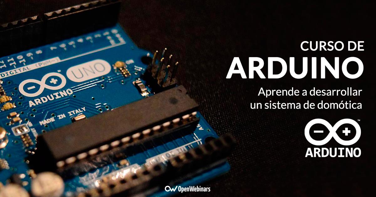 Curso De Arduino Introducción Y Aplicaciones En Dómotica Openwebinars