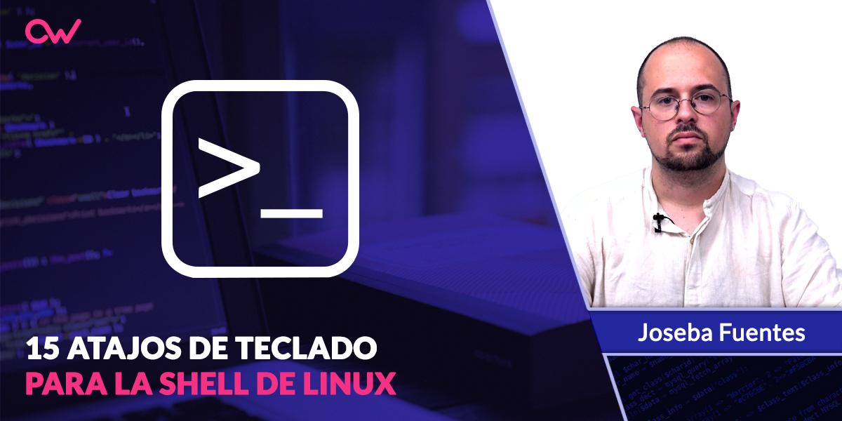 15 Atajos de Teclado más utilizados para la Shell de Linux
