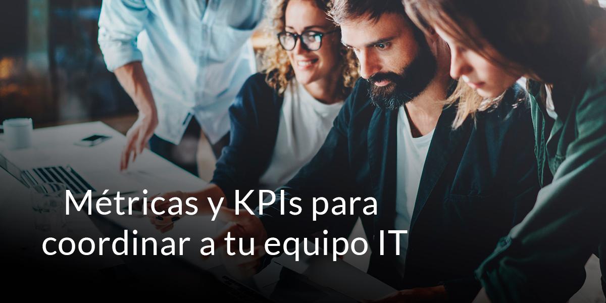 Métricas y KPIs para coordinar a tu equipo IT