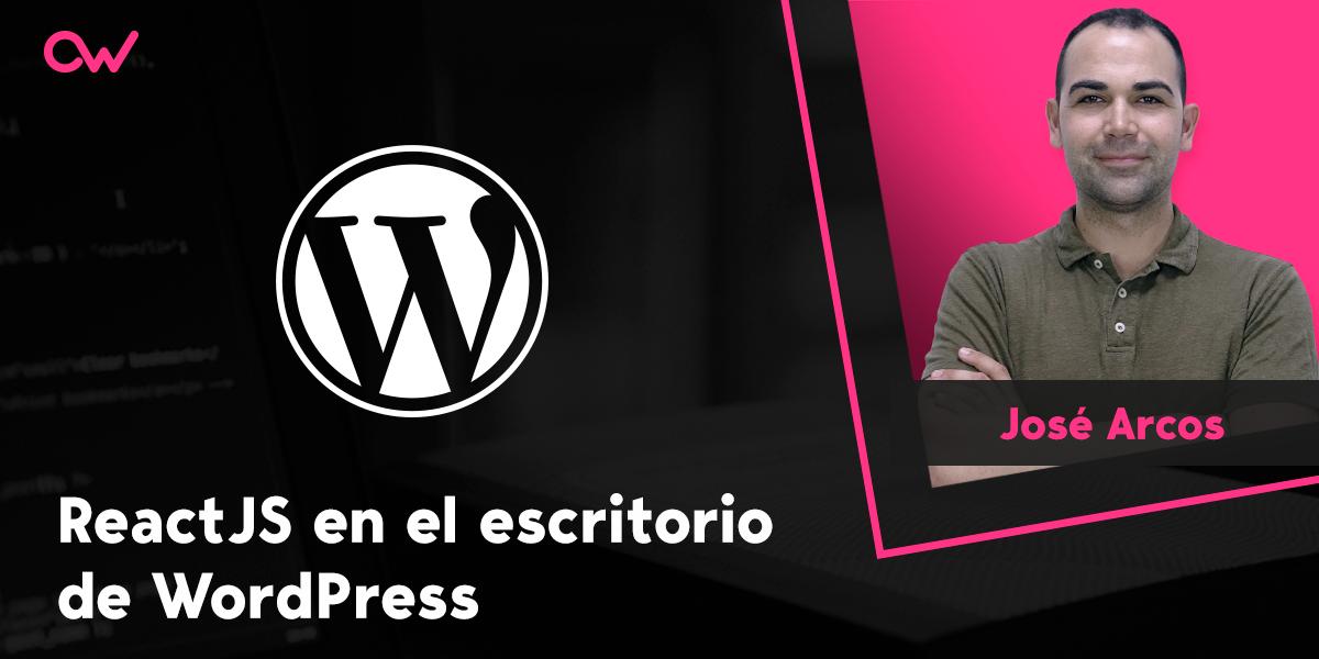 ReactJS en el escritorio de WordPress