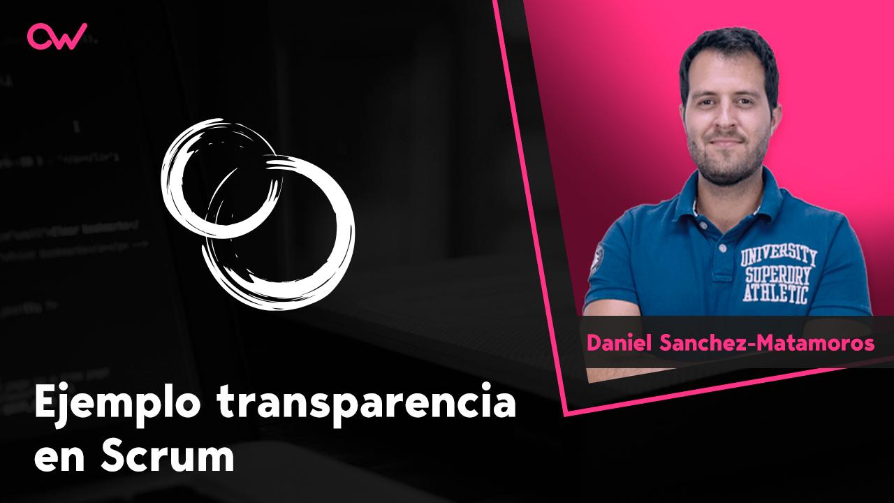 Ejemplo de transparencia en Scrum