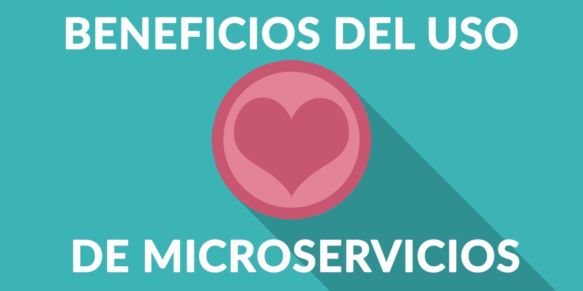 Microservicios: Beneficios y funcionamiento