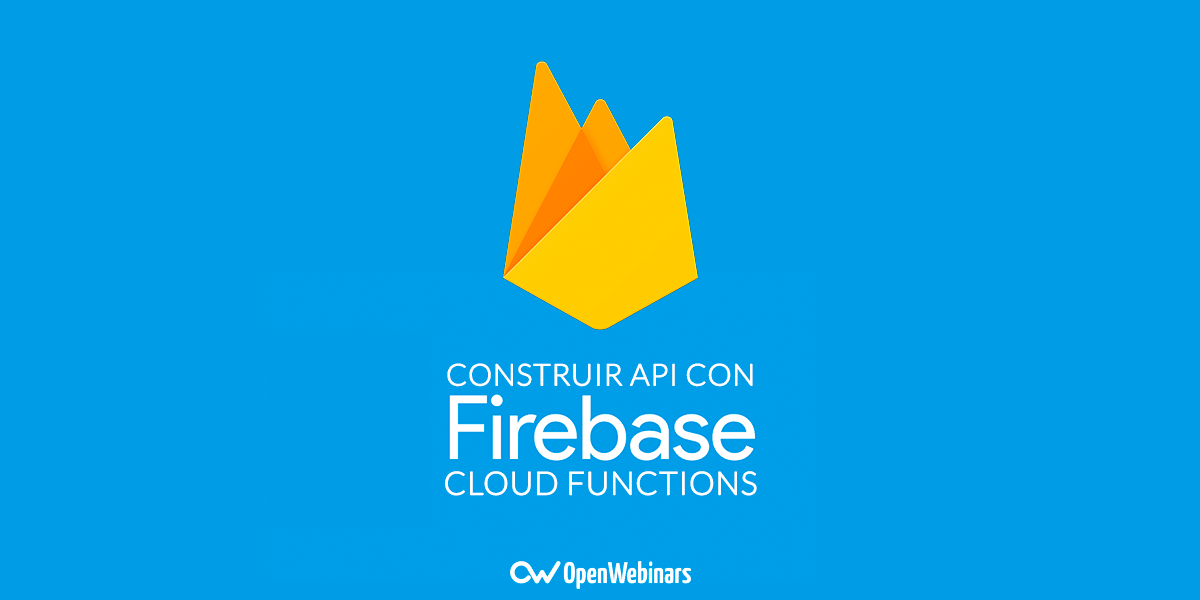 Construir API con Firebase Cloud functions