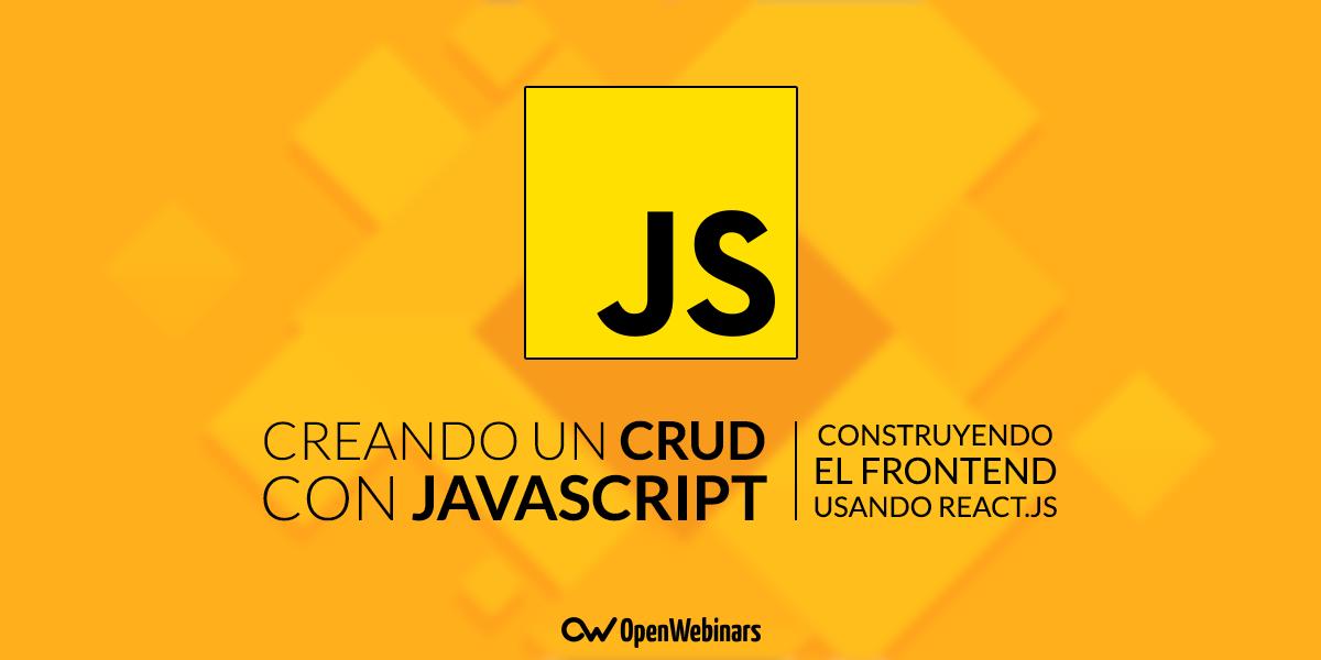 Creando un CRUD con JavaScript: Construyendo el Frontend usando React