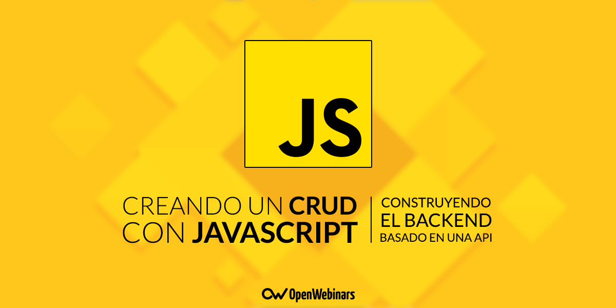 Creando un CRUD con JavaScript: Construyendo el backend basado en una API