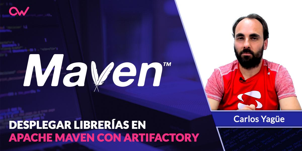Cómo desplegar librerías en Apache Maven con Artifactory