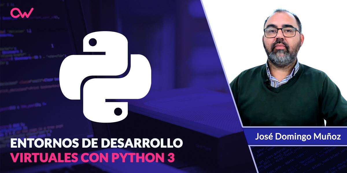 Entornos virtuales en Python 3