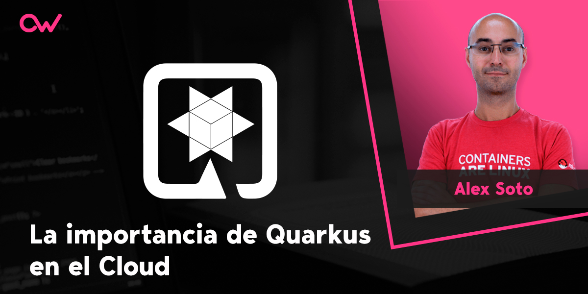 La importancia de Quarkus en el Cloud