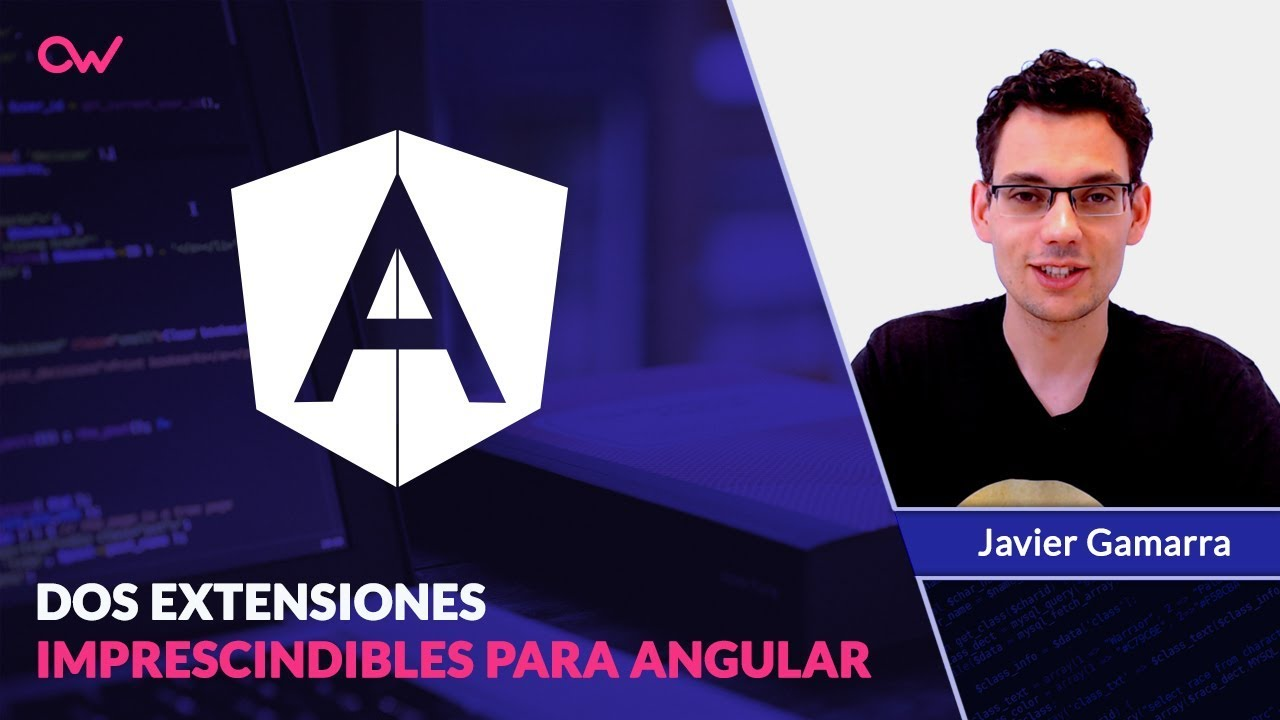 Dos extensiones imprescindibles para Angular