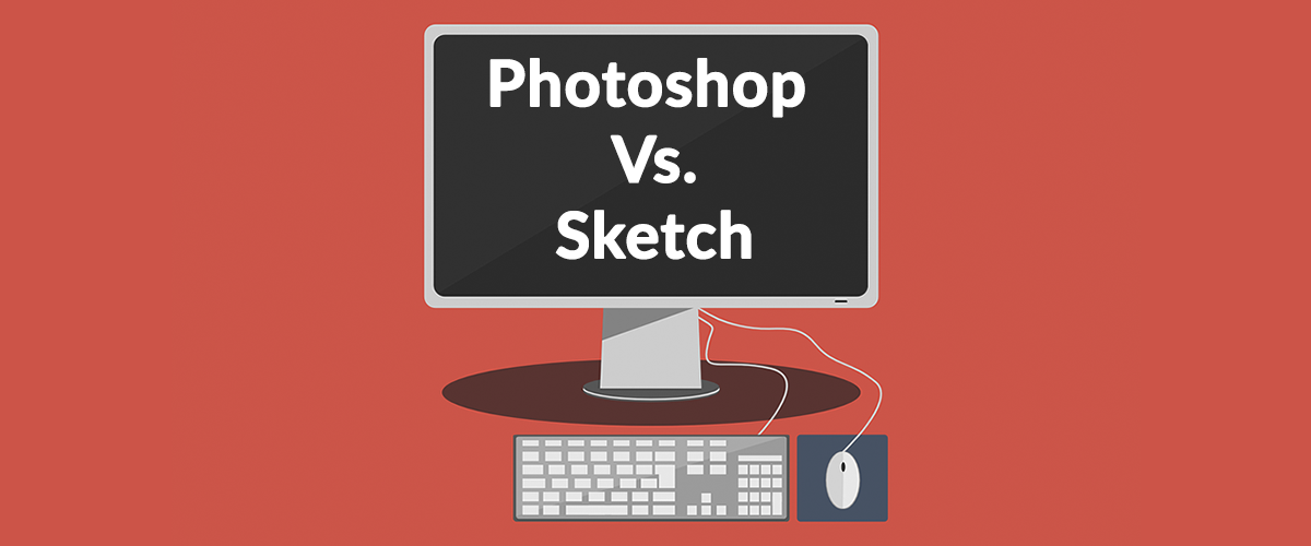 Sketch vs Photoshop