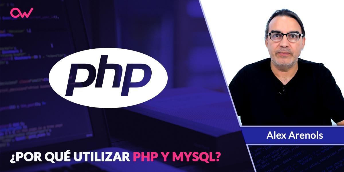 Por que usar PHP y MySQL