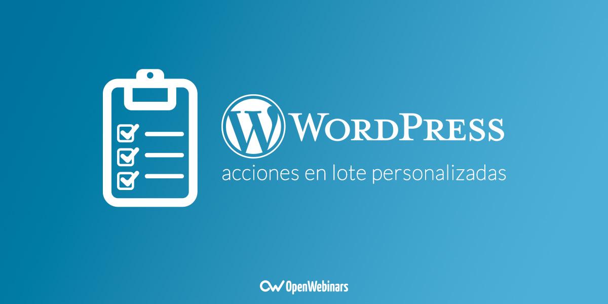 Acciones en lote personalizadas en WordPress