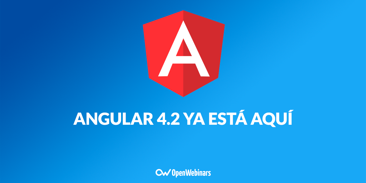 Angular 4.2 ya está disponible