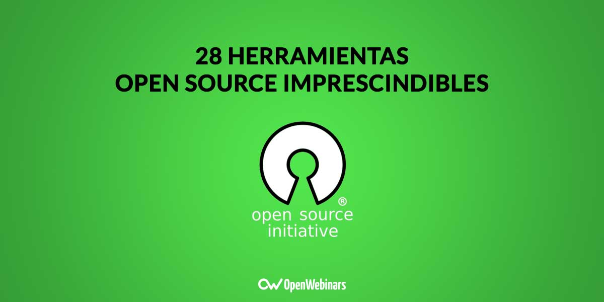 28 herramientas open source imprescindibles