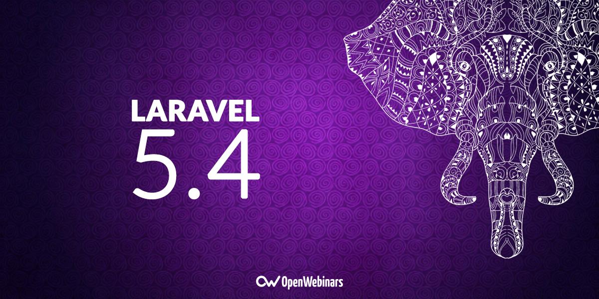 Laravel 5.4 es ya una realidad