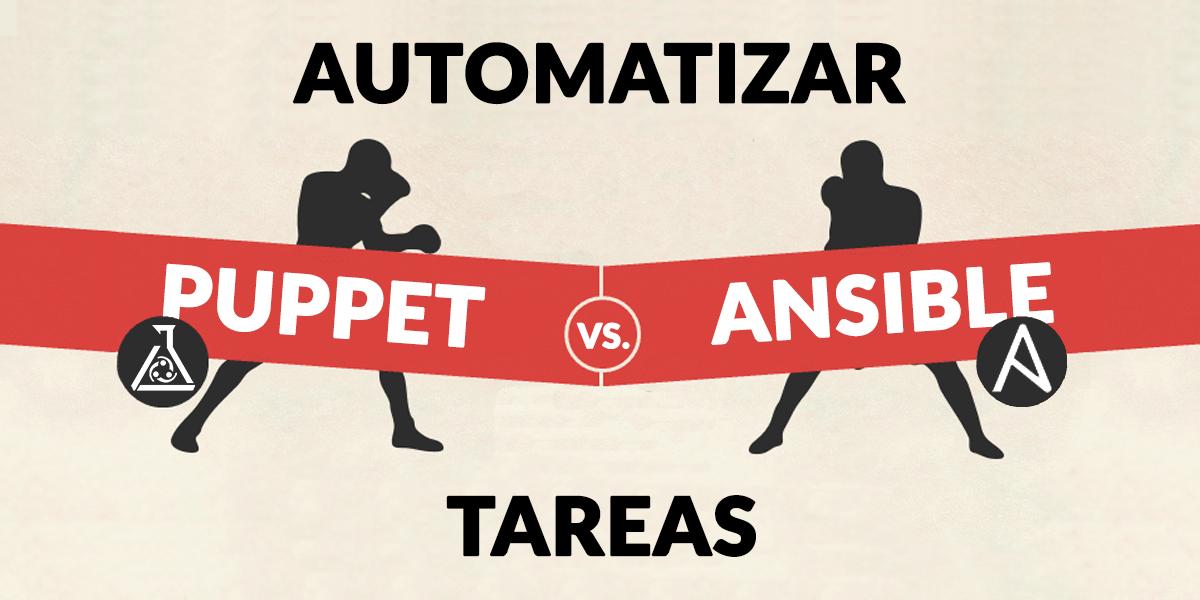 Automatizar tareas con Ansible, Chef y Puppet