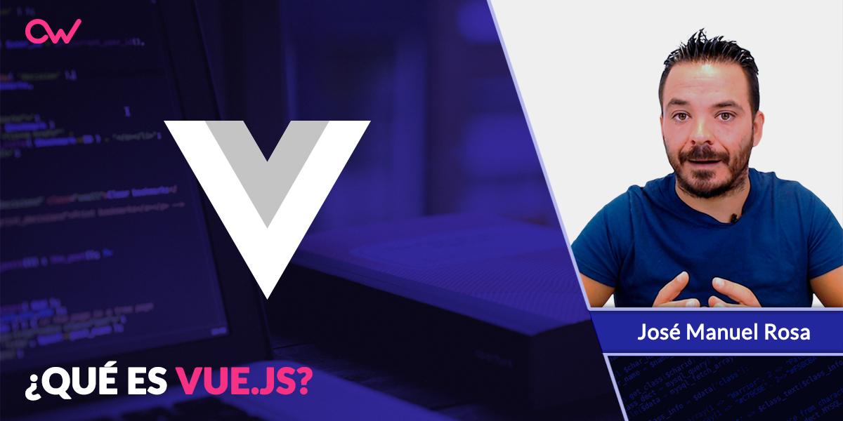 ¿Qué es Vue.js?
