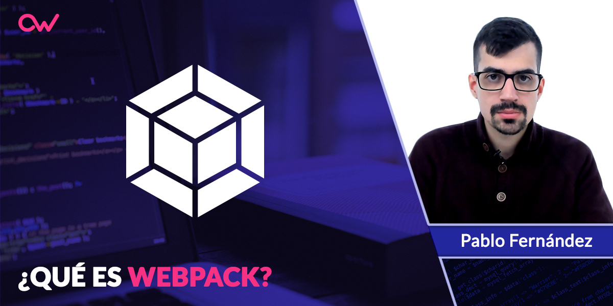 WEBPACK: ¿QUÉ ES? [Actualizado 2019]