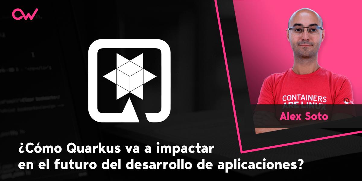 Cómo Quarkus va a impactar en el futuro del desarrollo de aplicaciones
