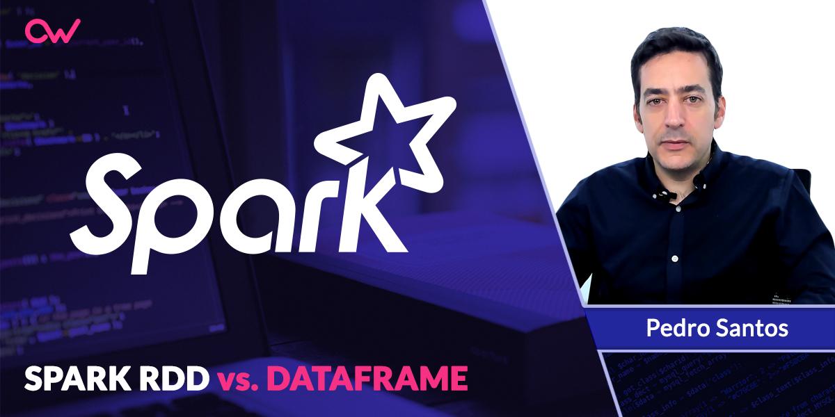 Apache Spark RDDs VS Dataframes