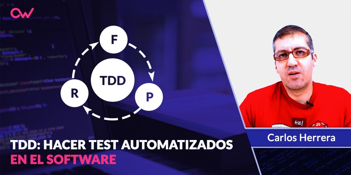 TDD: Hacer test automatizados en el Software