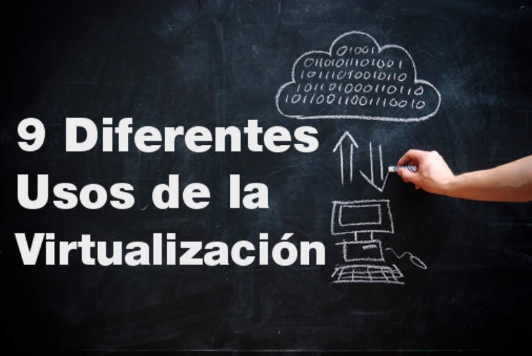 Diferentes usos de la virtualización (Parte 2)