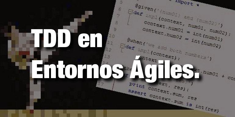 TDD en entornos ágiles.